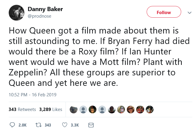 Screenshot_2019-02-20 Danny Baker on Twitter How Queen got a film made about them is still astounding to me If Bryan Ferry [...]